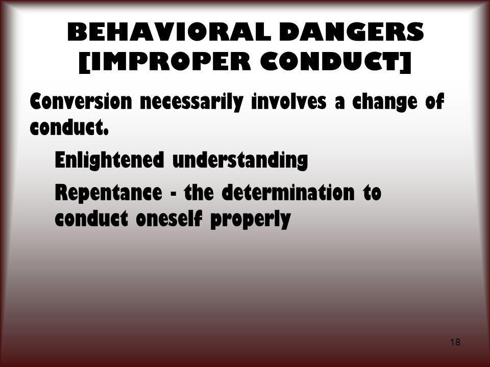 BEHAVIORAL DANGERS [IMPROPER CONDUCT]